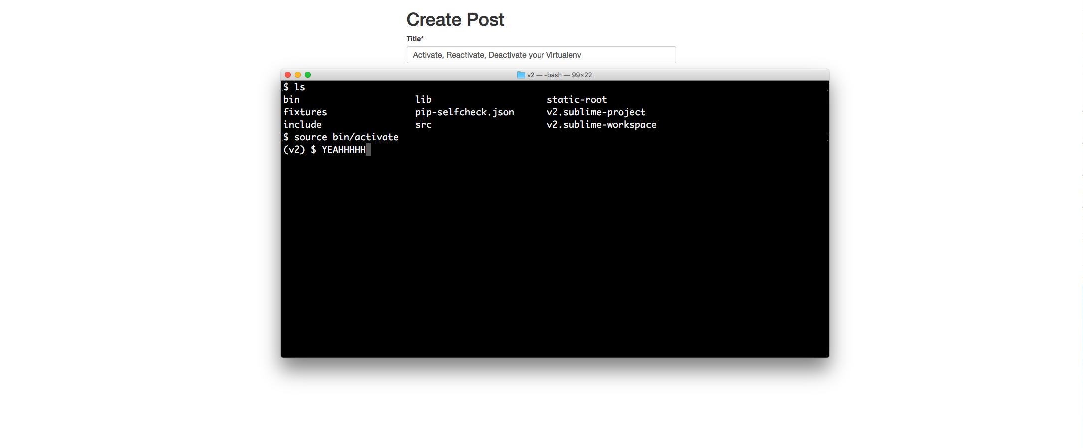Activate, Reactivate, Deactivate your Virtualenv   Post