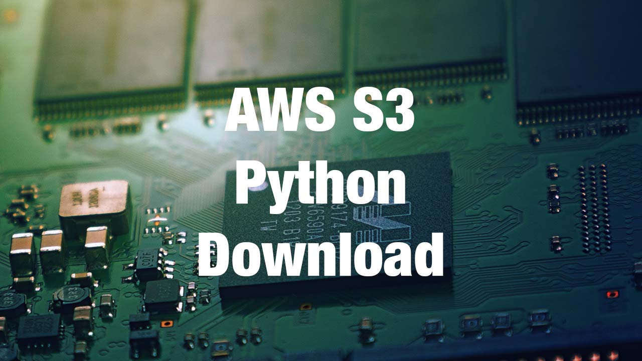 Download AWS S3 Files using Python & Boto | Post | Coding