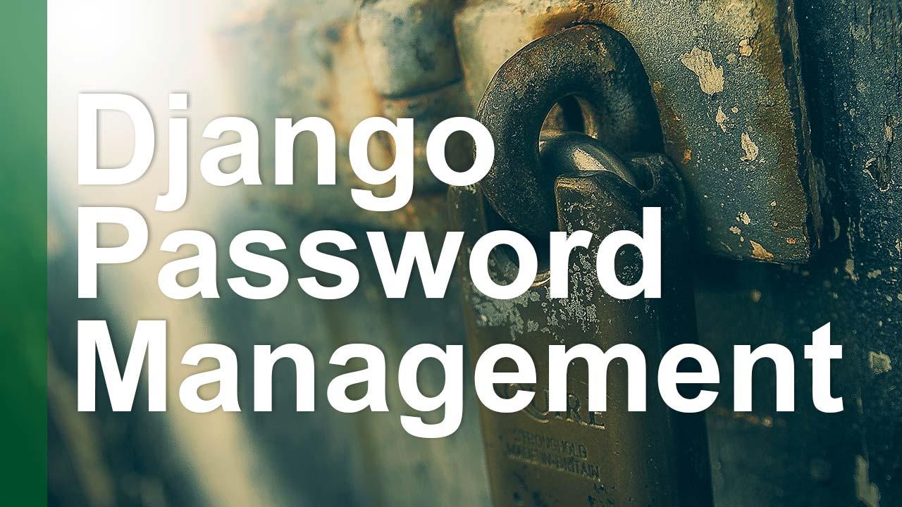 How to Implement Django's Built In Password Management