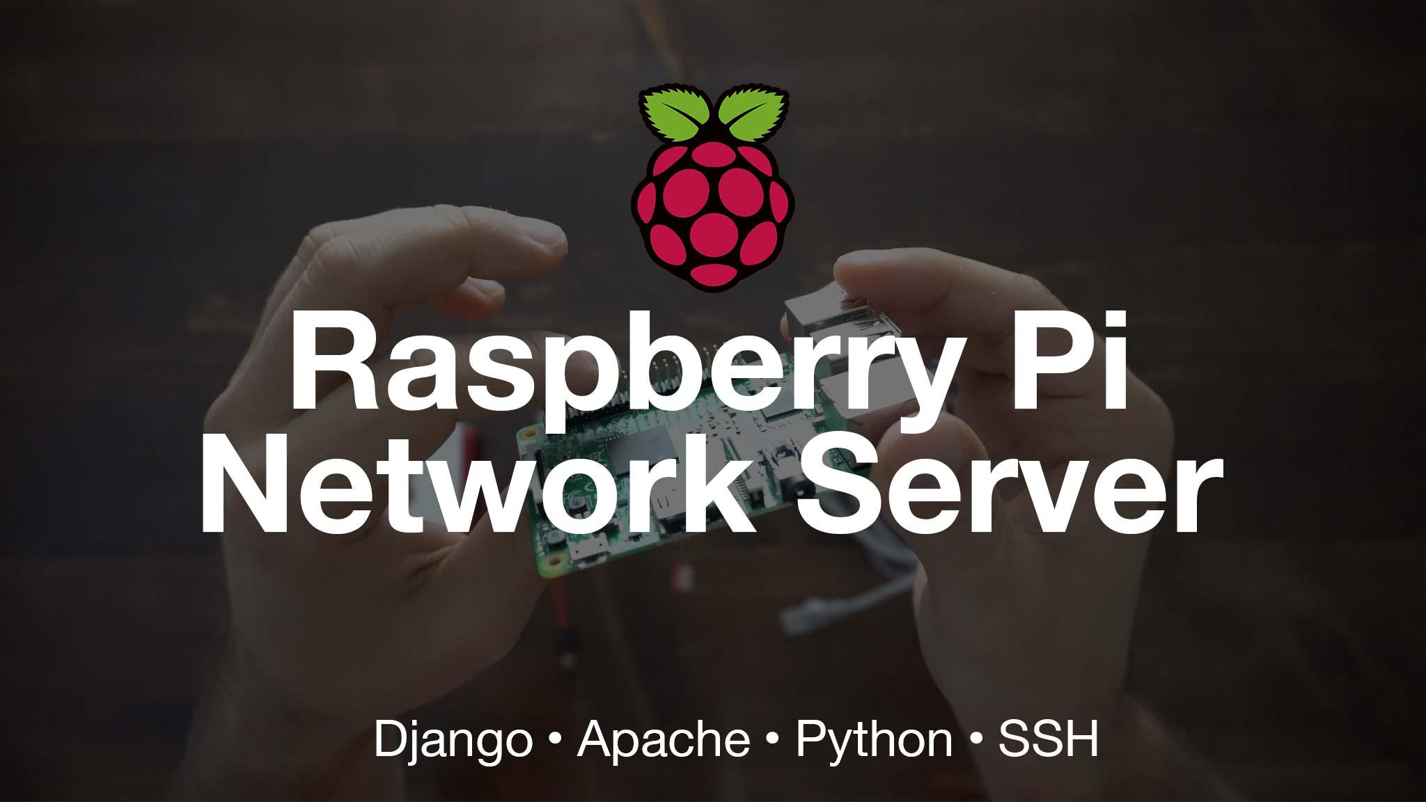 Raspberry Pi Network Server Guide with Django & SSH | Post