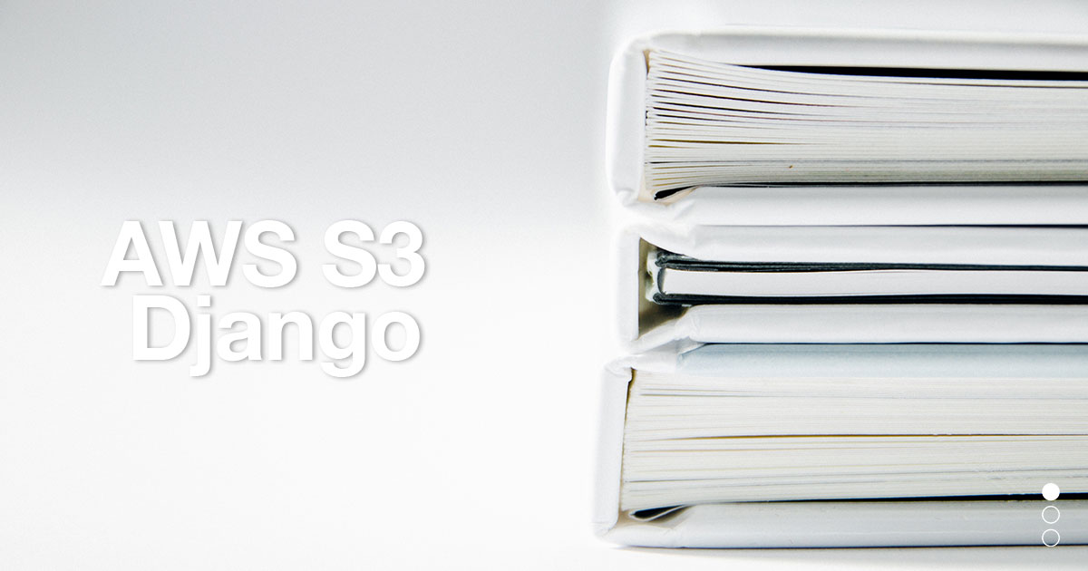 S3 Static & Media Files for Django | Post | Coding For