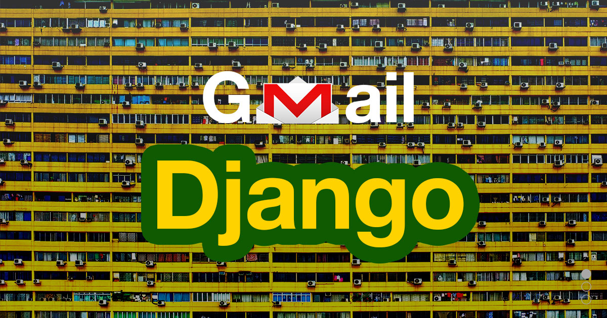 Use Gmail for Email in Django | Post | Coding For Entrepreneurs